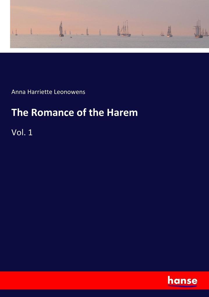 9783337347734 - Anna Harriette Leonowens: The Romance of the Harem als Buch von Anna Harriette Leonowens - Buch