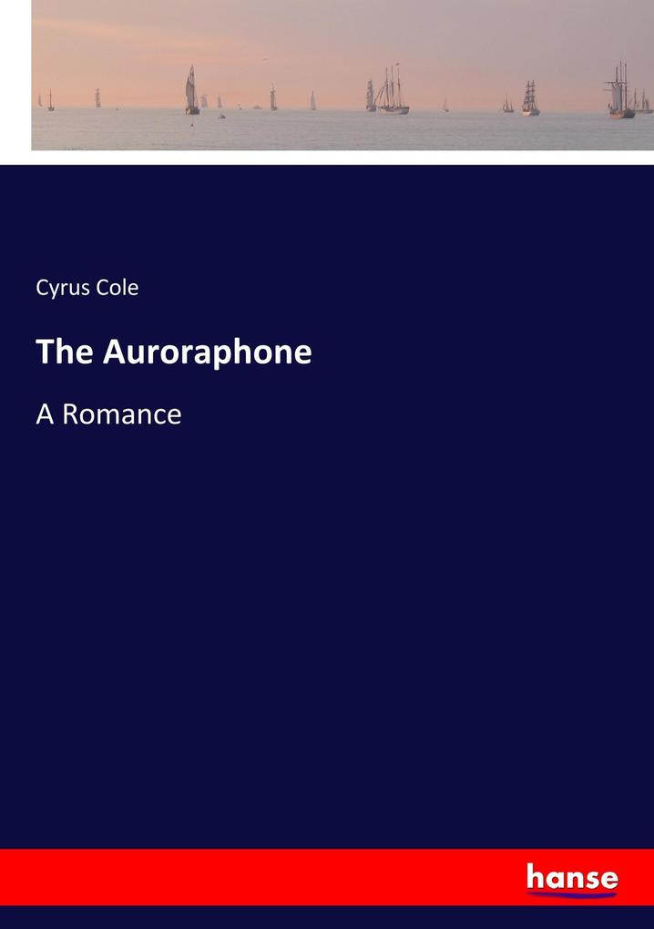 9783337347765 - Cyrus Cole: The Auroraphone als Buch von Cyrus Cole - Buch