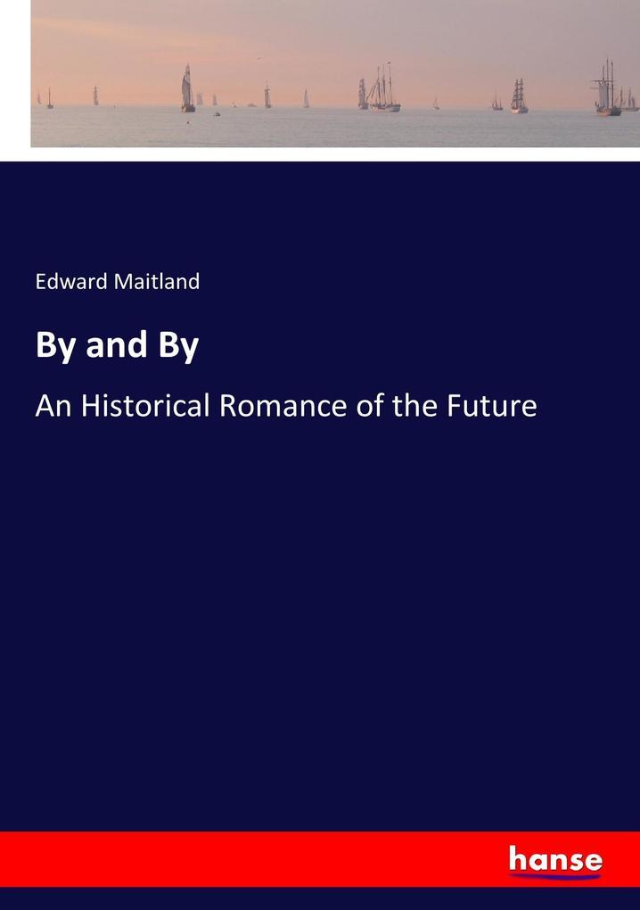 9783337347611 - Edward Maitland: By and By als Buch von Edward Maitland - Buch
