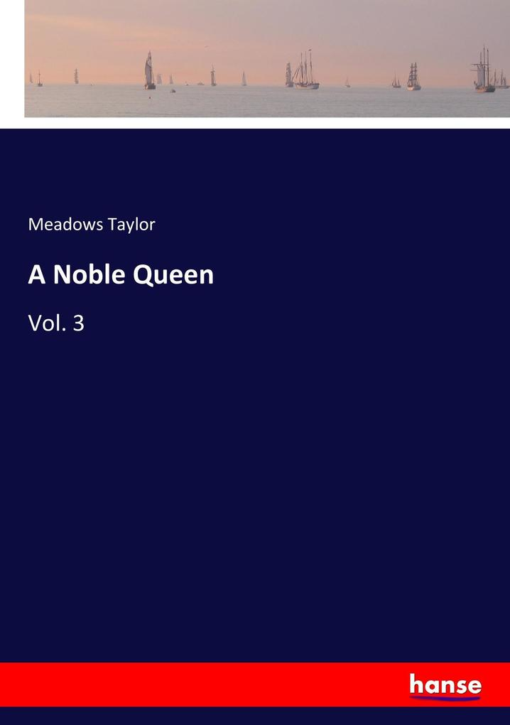 9783337347222 - Meadows Taylor: A Noble Queen als Buch von Meadows Taylor - Buch