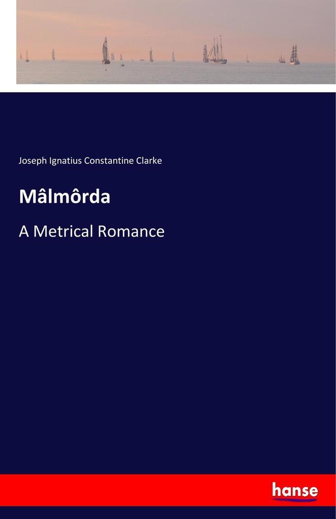 9783337347857 - Joseph Ignatius Constantine Clarke: Mâlmôrda als Buch von Joseph Ignatius Constantine Clarke - Buch
