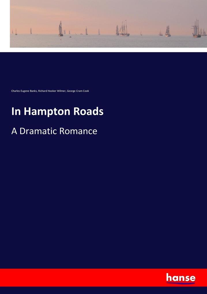 9783337347802 - Charles Eugene Banks, Richard Hooker Wilmer, George Cram Cook: In Hampton Roads als Buch von Charles Eugene Banks, Richard Hooker Wilmer, George Cram Cook - Buch