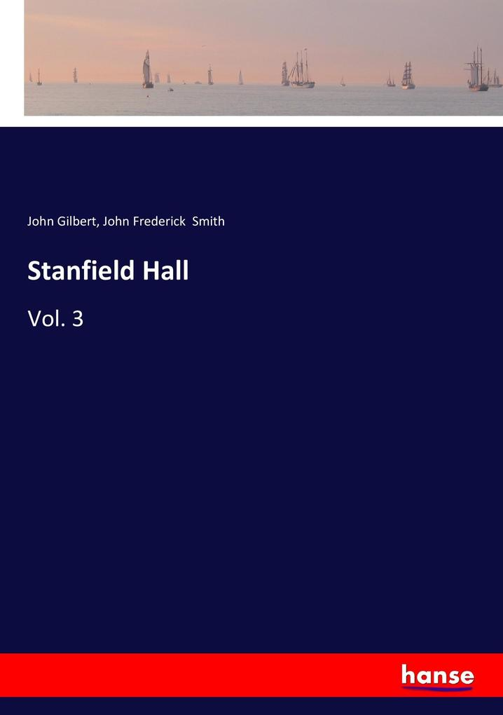 9783337347406 - John Gilbert, John Frederick Smith: Stanfield Hall als Buch von John Gilbert, John Frederick Smith - Buch
