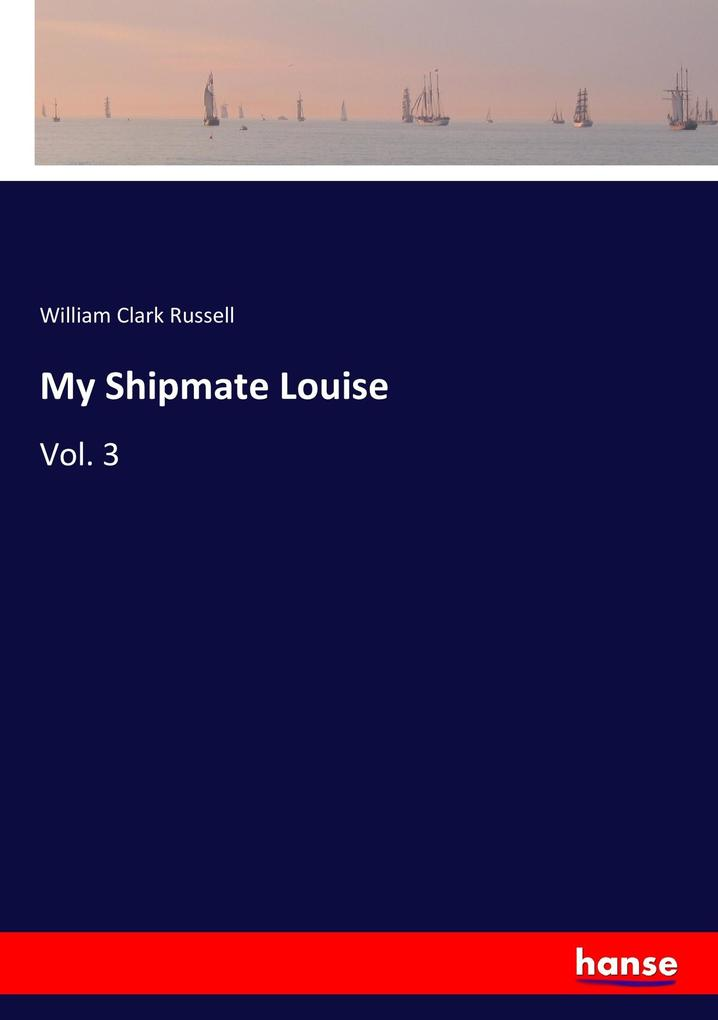 9783337347048 - William Clark Russell: My Shipmate Louise als Buch von William Clark Russell - Buch