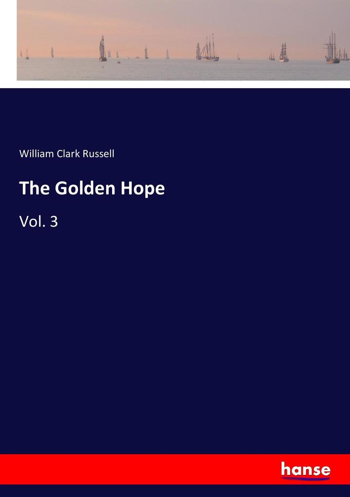 9783337347017 - William Clark Russell: The Golden Hope als Buch von William Clark Russell - Buch