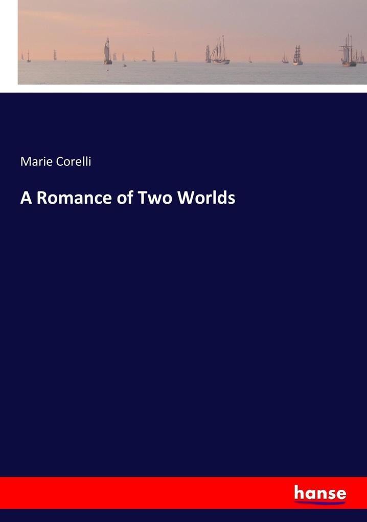 9783337347680 - Marie Corelli: A Romance of Two Worlds als Buch von Marie Corelli - Buch
