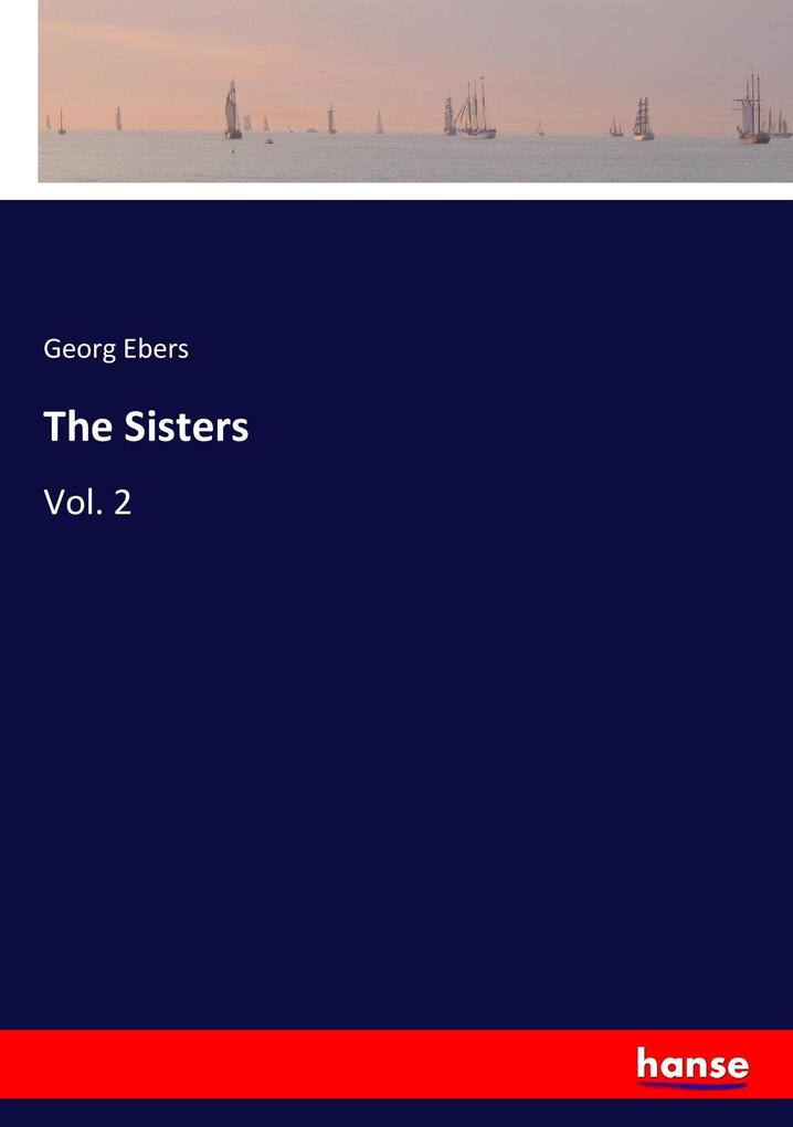 9783337347499 - Georg Ebers: The Sisters als Buch von Georg Ebers - Buch