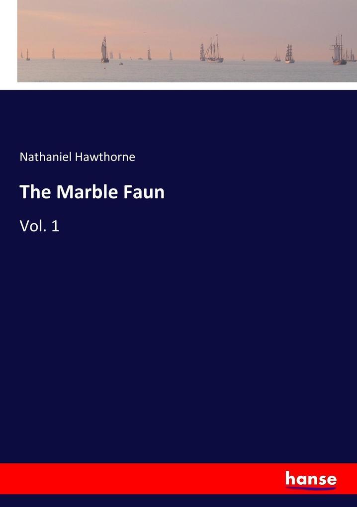 9783337347741 - Nathaniel Hawthorne: The Marble Faun als Buch von Nathaniel Hawthorne - Buch
