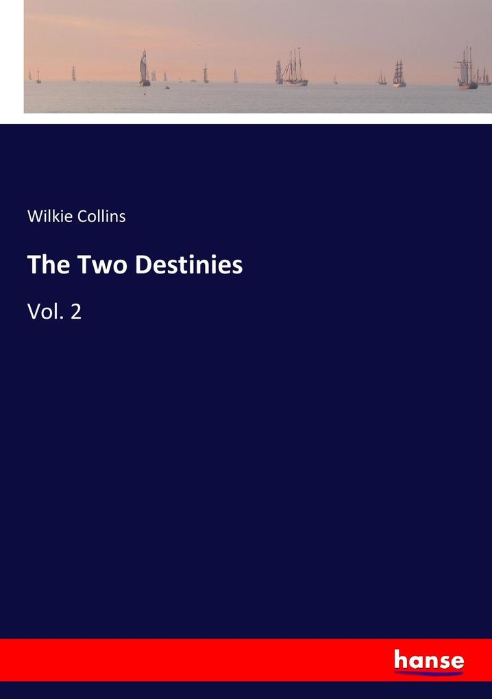 9783337347574 - Wilkie Collins: The Two Destinies als Buch von Wilkie Collins - Buch