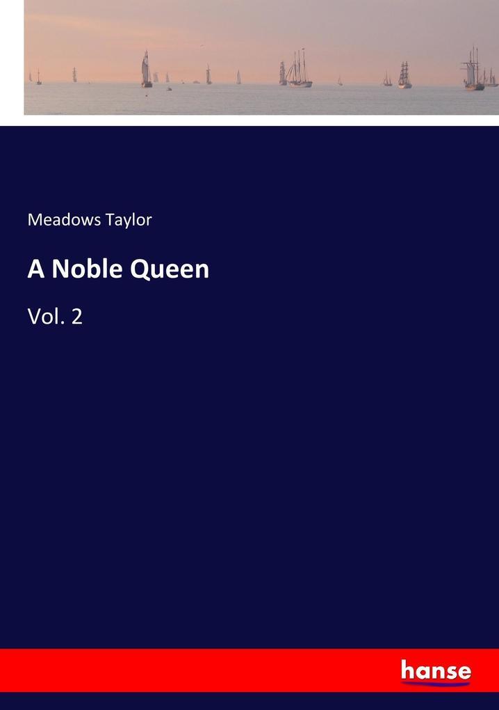9783337347239 - Meadows Taylor: A Noble Queen als Buch von Meadows Taylor - Buch
