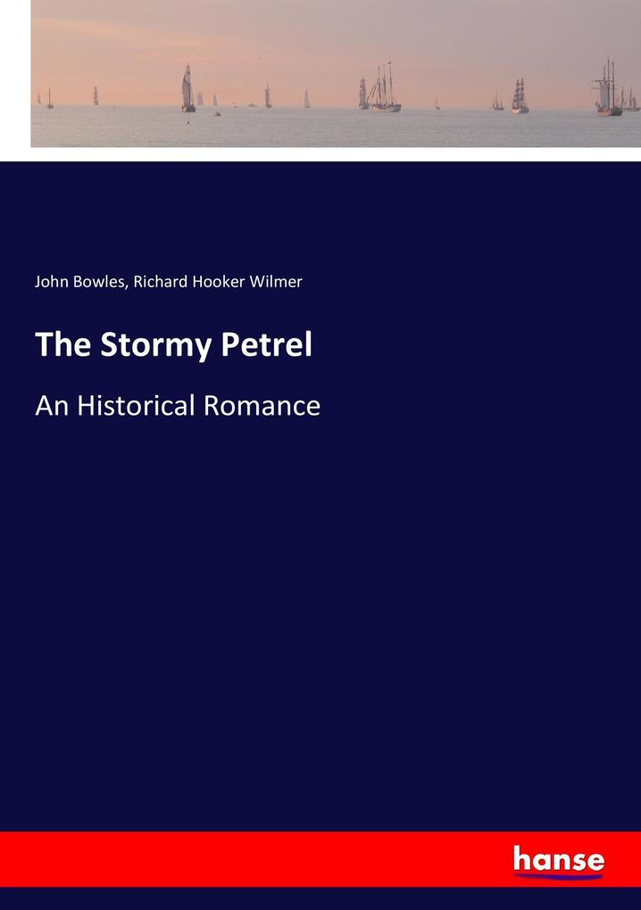 9783337347819 - John Bowles, Richard Hooker Wilmer: The Stormy Petrel als Buch von John Bowles, Richard Hooker Wilmer - Buch