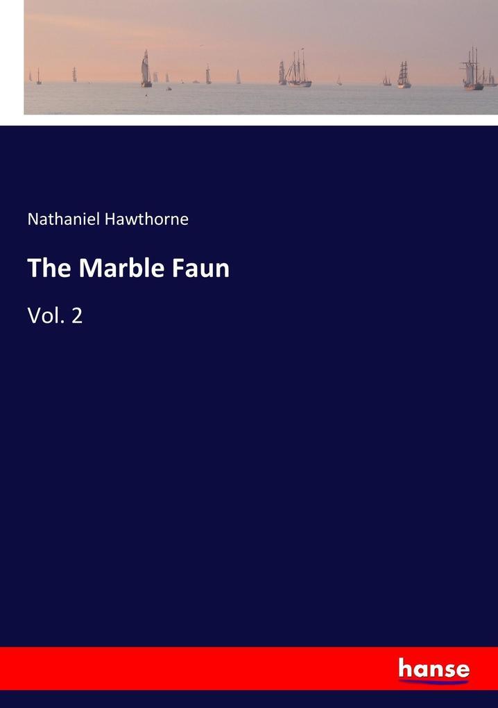 9783337347727 - Nathaniel Hawthorne: The Marble Faun als Buch von Nathaniel Hawthorne - Buch