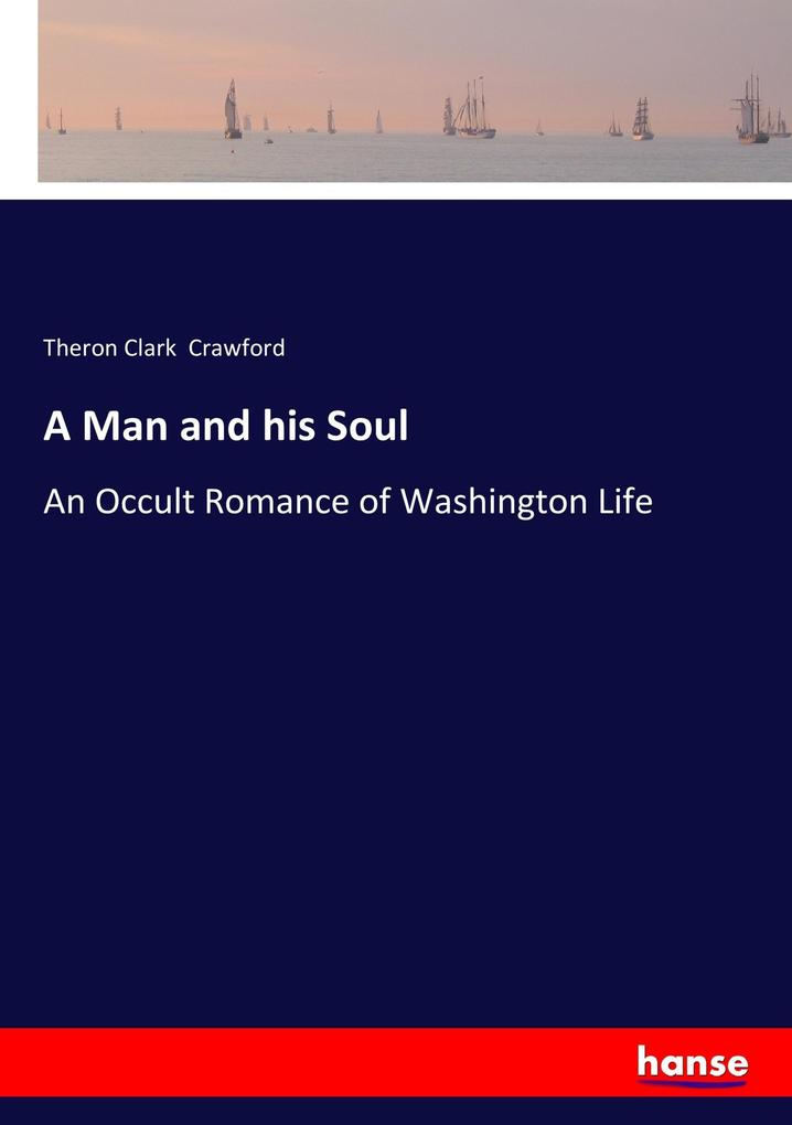 9783337347482 - Theron Clark Crawford: A Man and his Soul als Buch von Theron Clark Crawford - Buch
