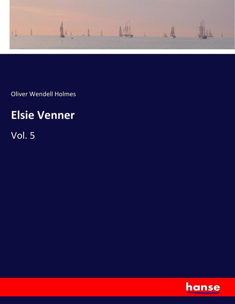 9783337347772 - Oliver Wendell Holmes: Elsie Venner als Buch von Oliver Wendell Holmes - Buch