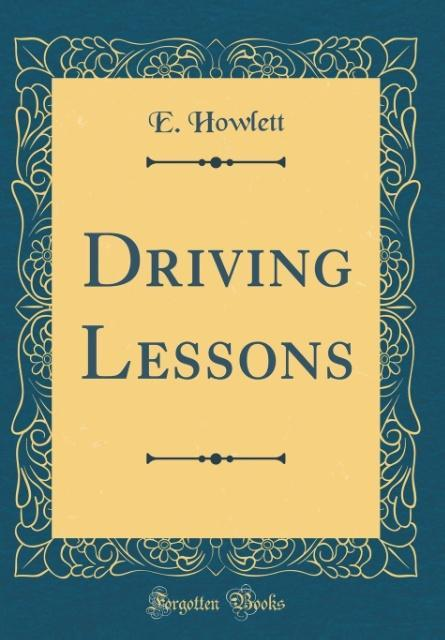 Driving Lessons (Classic Reprint) als Buch von ...