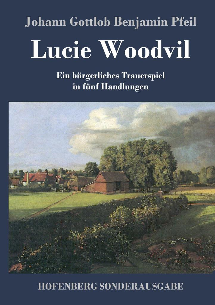 9783743721272 - Johann Gottlob Benjamin Pfeil: Lucie Woodvil als Buch von Johann Gottlob Benjamin Pfeil - Buch