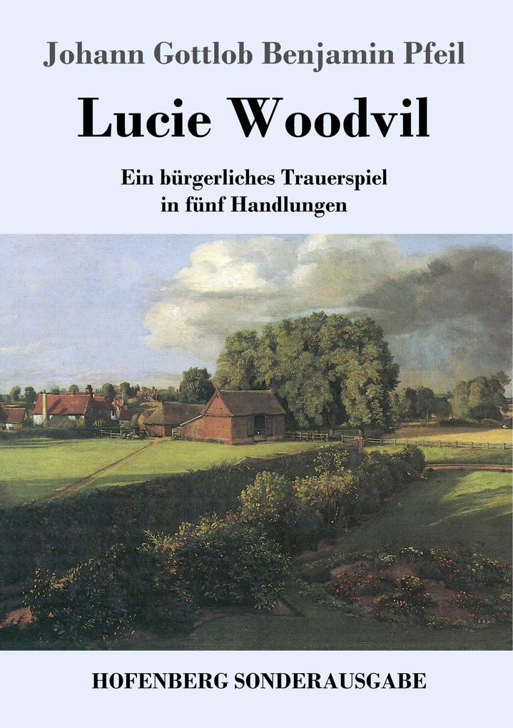 9783743721265 - Johann Gottlob Benjamin Pfeil: Lucie Woodvil als Buch von Johann Gottlob Benjamin Pfeil - Buch