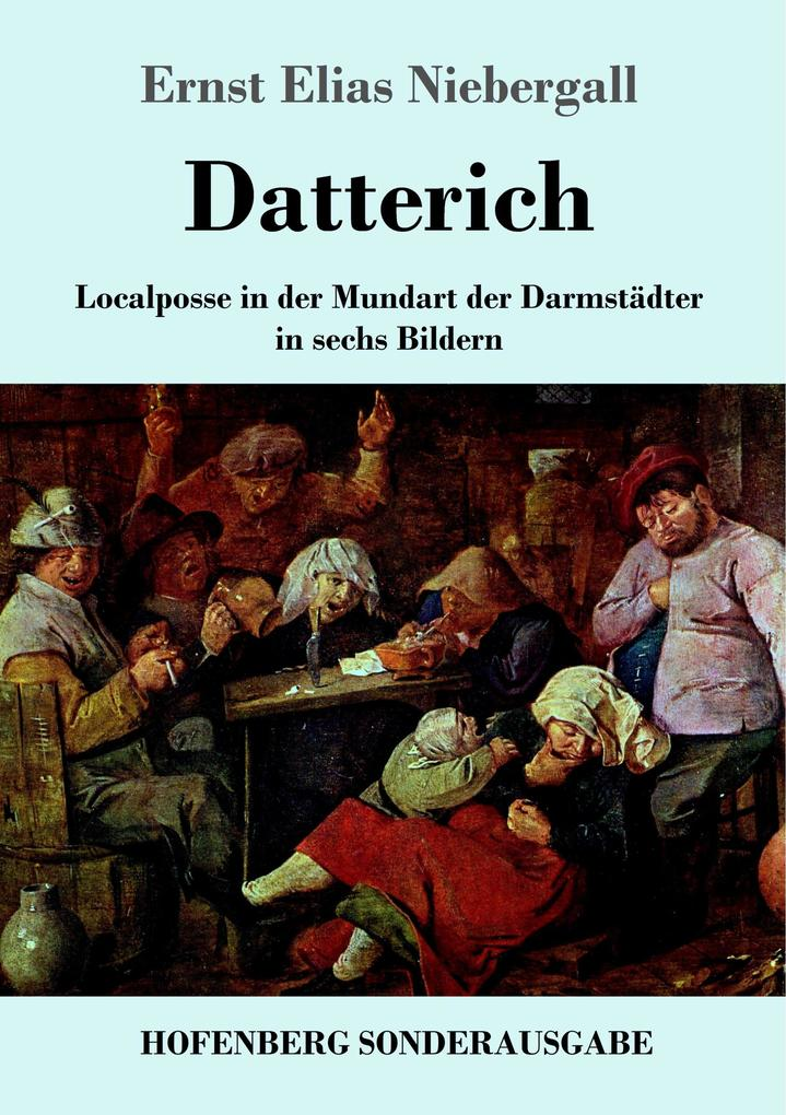 9783743721289 - Ernst Elias Niebergall: Datterich als Buch von Ernst Elias Niebergall - Buch