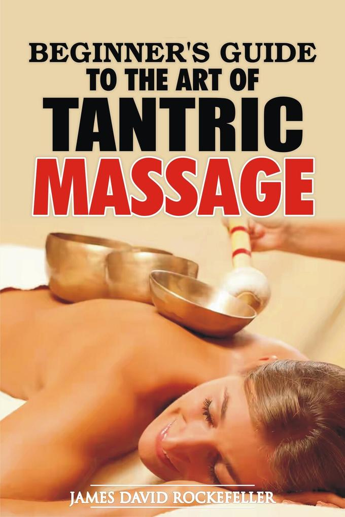 Beginner´s Guide to the Art of Tantric Massage ...