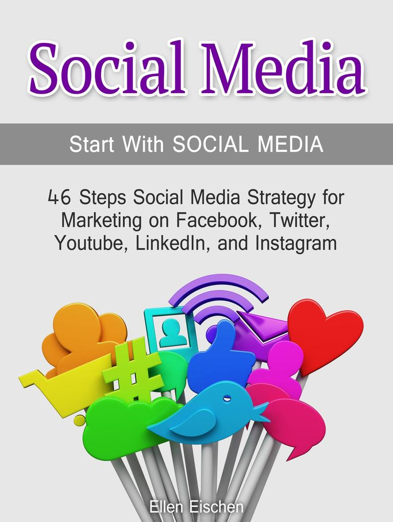 Social Media:Start With Social Media: 46 Steps ...
