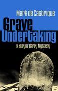 Grave Undertaking: A Buryin' Barry Mystery