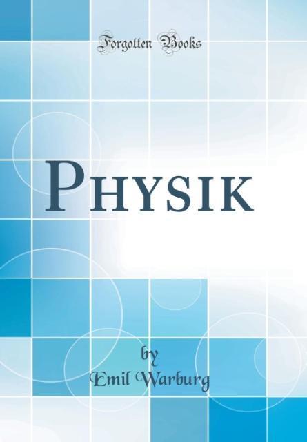 Physik (Classic Reprint) als Buch von Emil Warburg