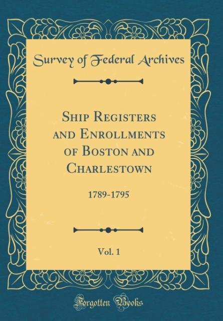 Ship Registers and Enrollments of Boston and Ch...