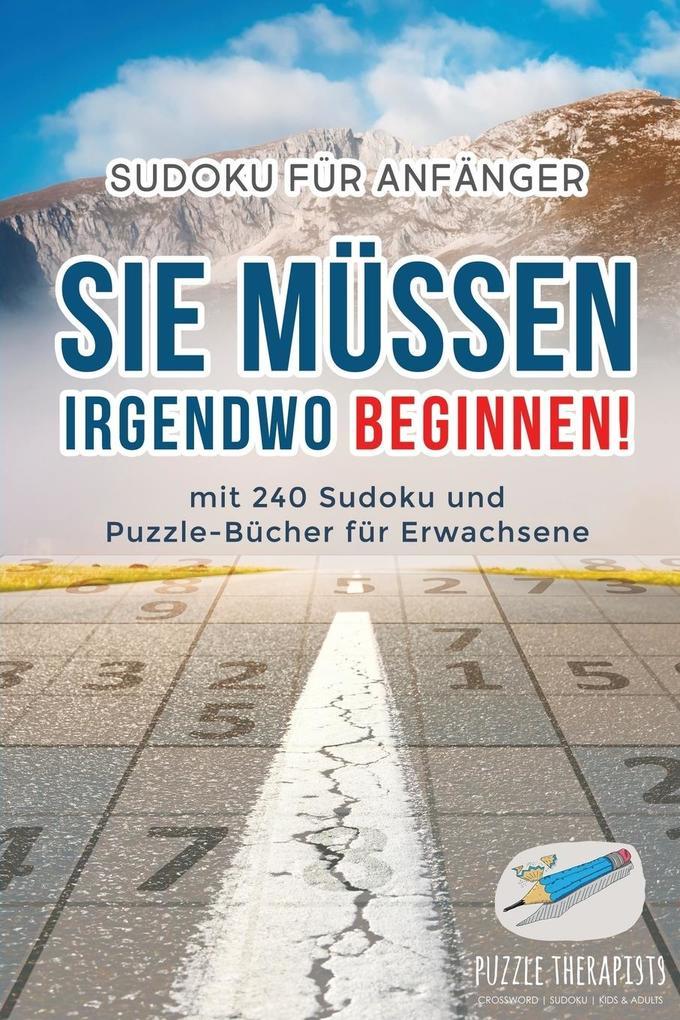 Sie Müssen Irgendwo Beginnen! Sudoku für Anfäng...