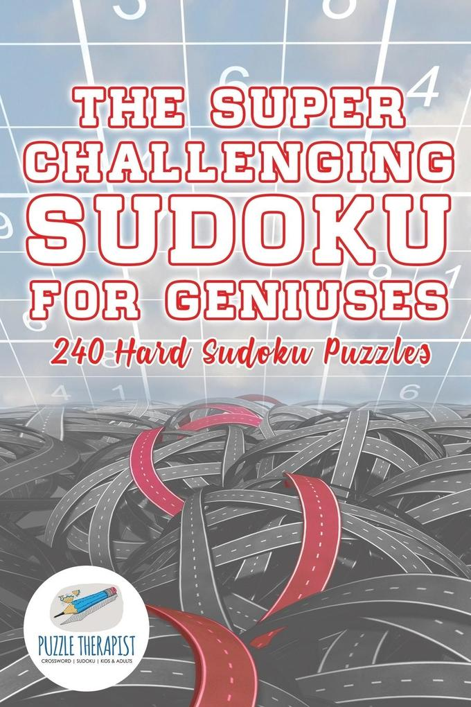 The Super Challenging Sudoku for Geniuses 240 H...