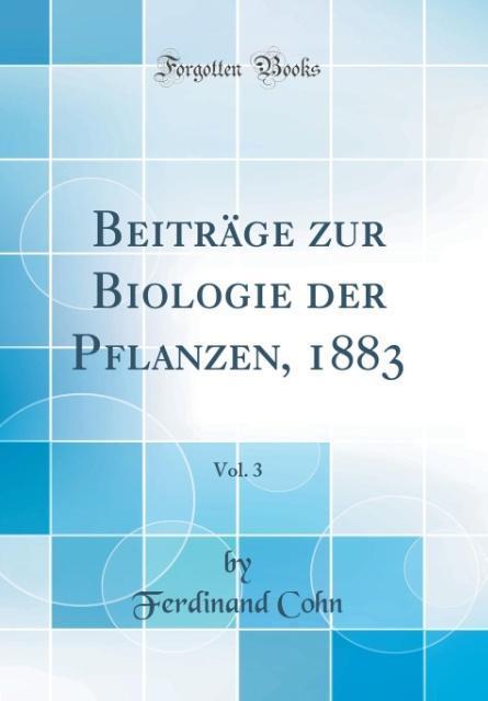 Beiträge zur Biologie der Pflanzen, 1883, Vol. ...