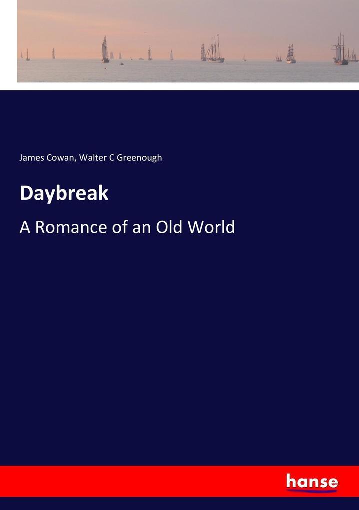 9783337347475 - James Cowan, Walter C Greenough: Daybreak als Buch von James Cowan, Walter C Greenough - Buch