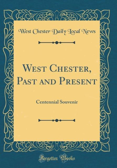 West Chester, Past and Present als Buch von Wes...