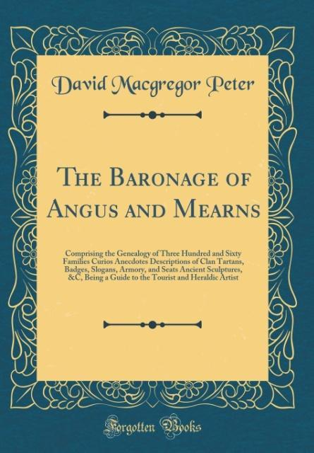 The Baronage of Angus and Mearns als Buch von D...