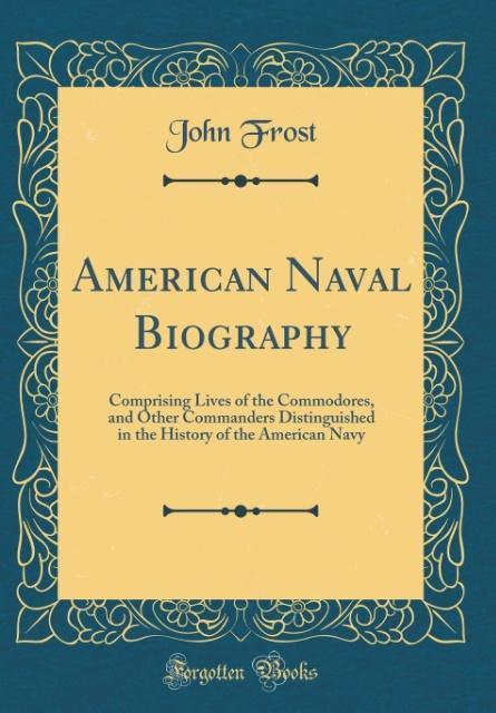 American Naval Biography als Buch von John Frost