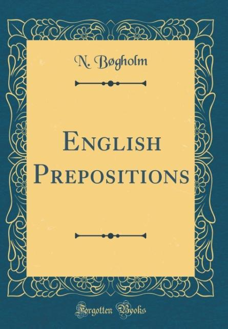 English Prepositions (Classic Reprint) als Buch...