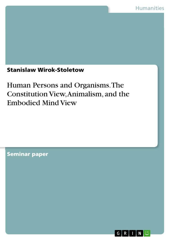 Human Persons and Organisms. The Constitution V...