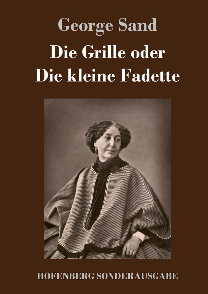 9783743721371 - George Sand: Die Grille oder Die kleine Fadette als Buch von George Sand - Buch