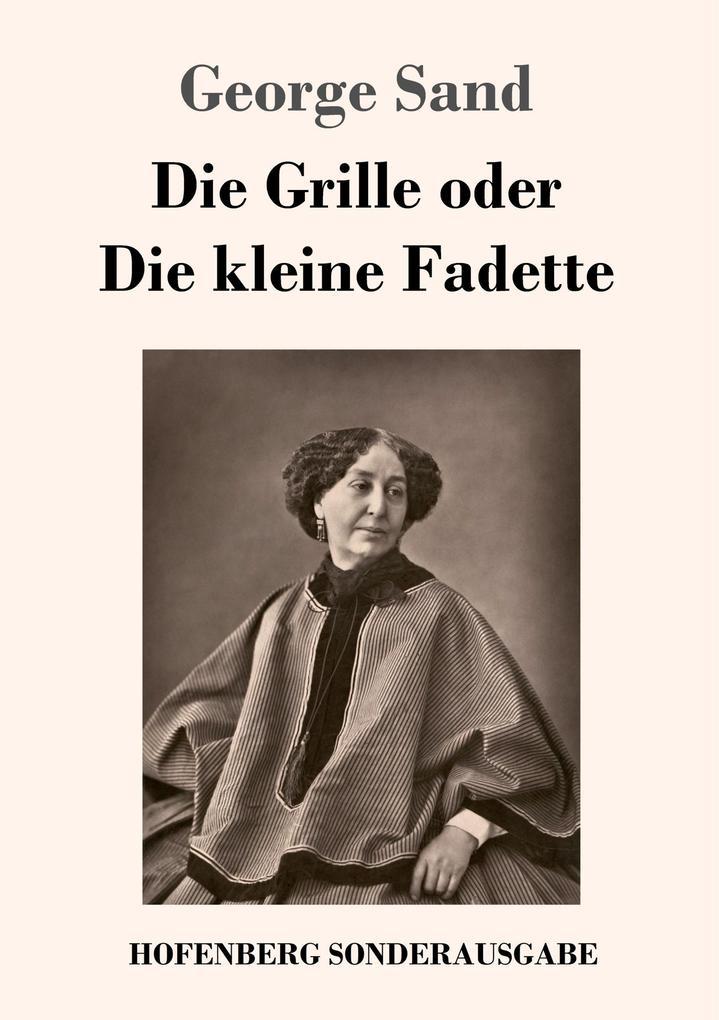 9783743721364 - George Sand: Die Grille oder Die kleine Fadette als Buch von George Sand - Buch