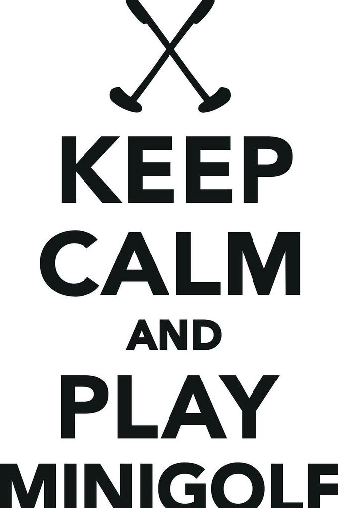 Keep Calm Play Minigolf Workbook of Affirmation...