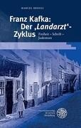 Franz Kafka: Der ,Landarzt'-Zyklus