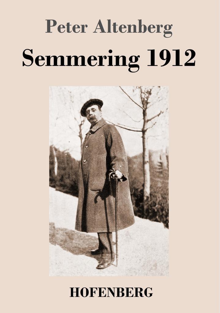 9783743721401 - Peter Altenberg: Semmering 1912 als Buch von Peter Altenberg - Buch