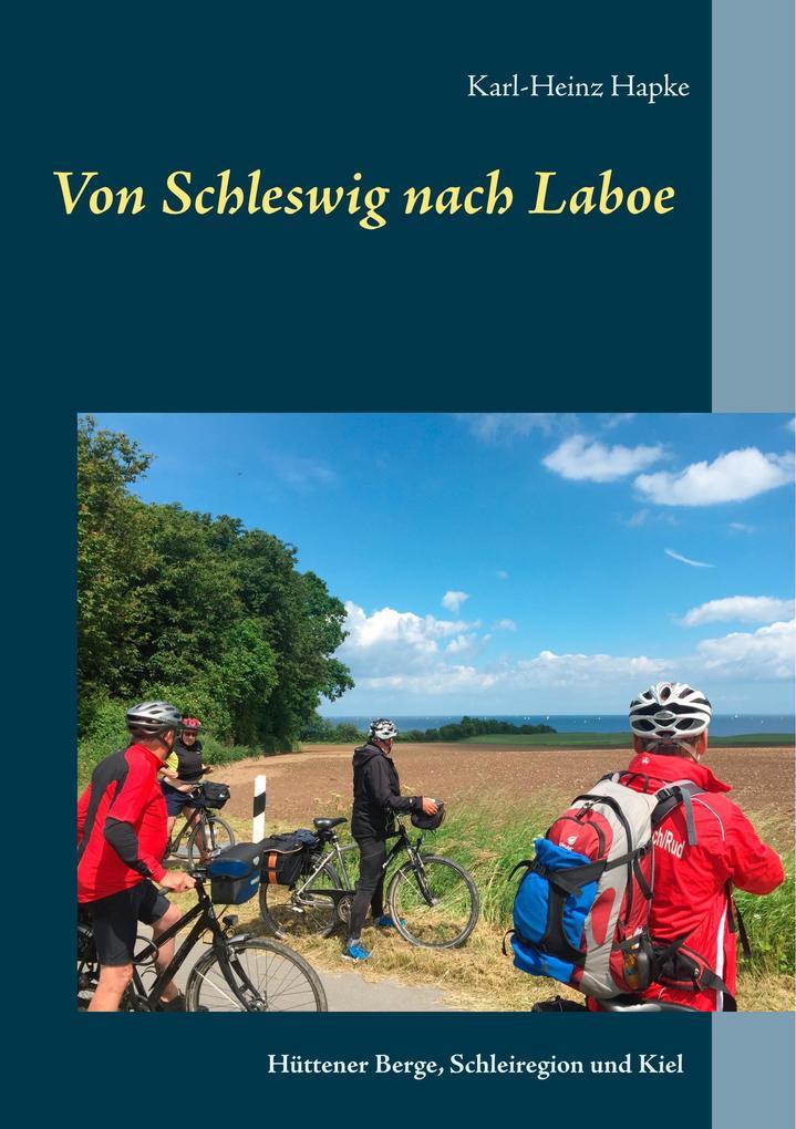 Von Schleswig nach Laboe als Buch von Karl-Hein...