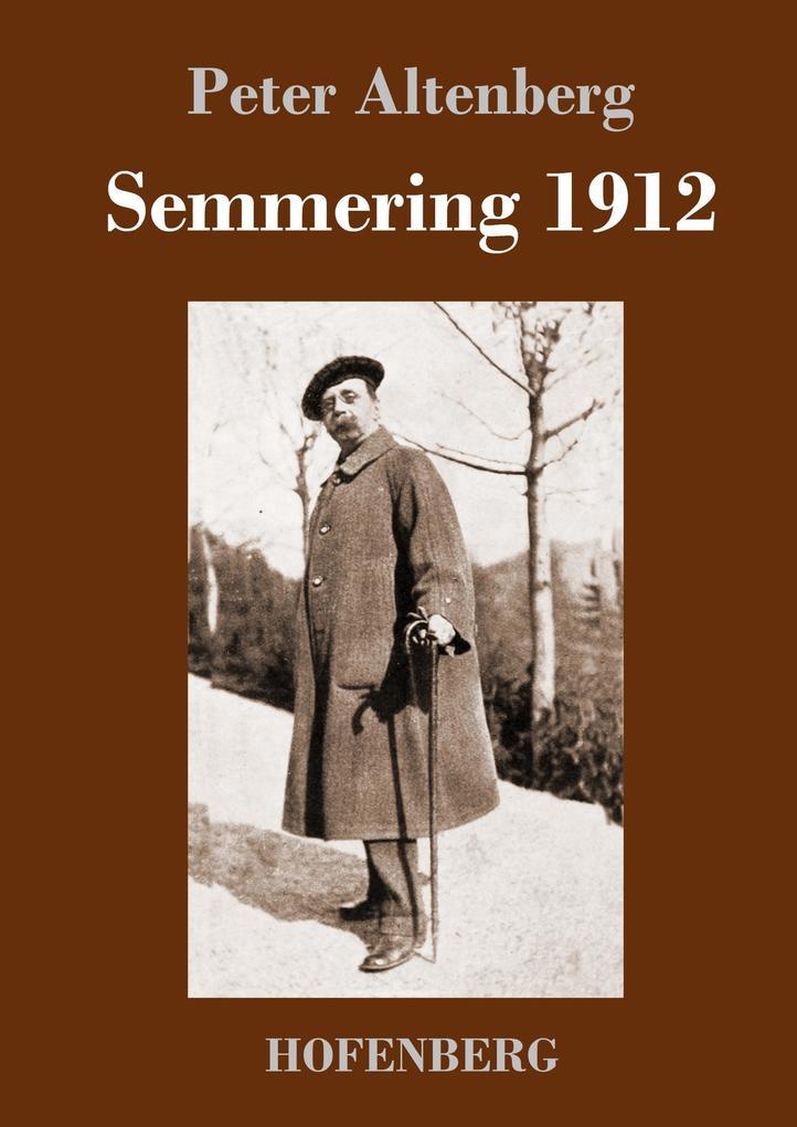 9783743721418 - Peter Altenberg: Semmering 1912 als Buch von Peter Altenberg - Buch