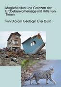 Möglichkeiten und Grenzen der Erdbebenvorhersage mit Hilfe von Tieren