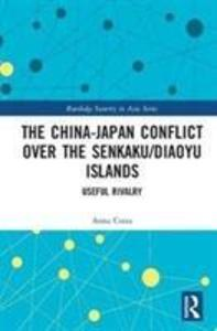 The China-Japan Conflict over the Senkaku/Diaoyu Islands als Buch (gebunden)
