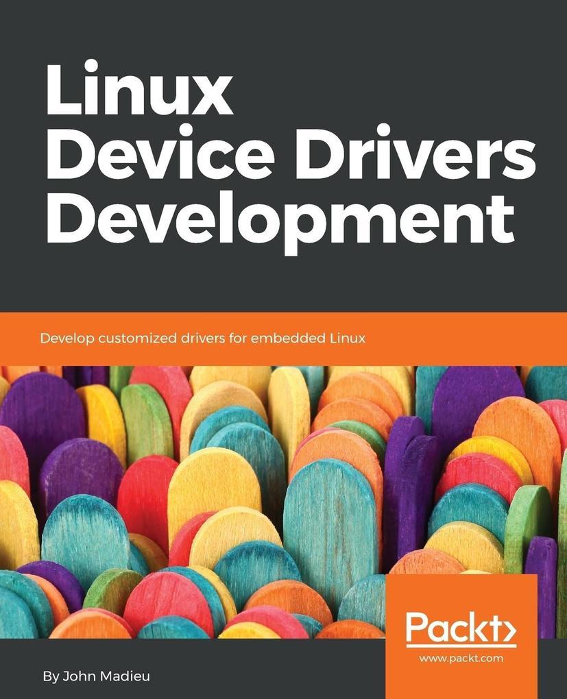 Linux Device Drivers Development als Buch von J...
