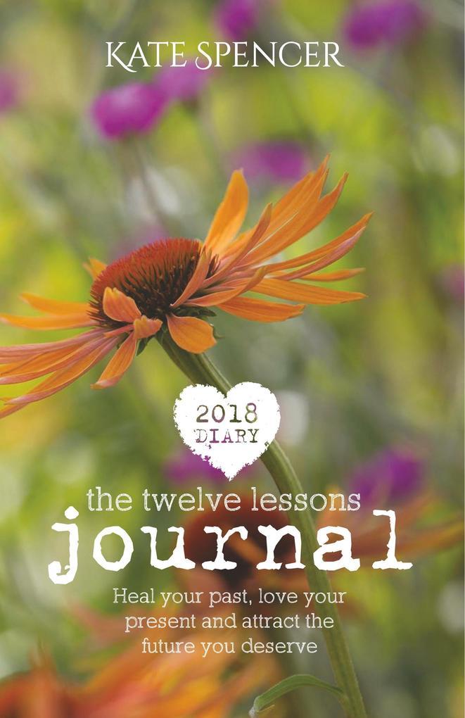 2018 Twelve Lessons Journal als Buch von Kate S...