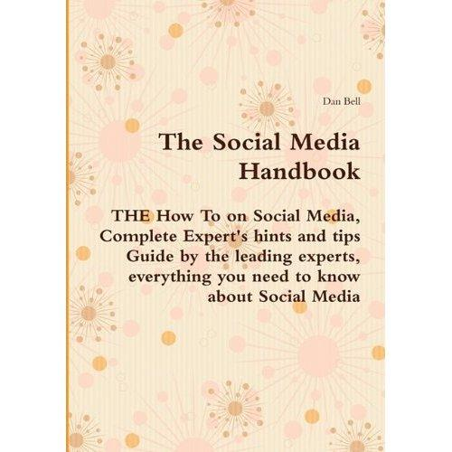 The Social Media Handbook - THE How To on Socia...