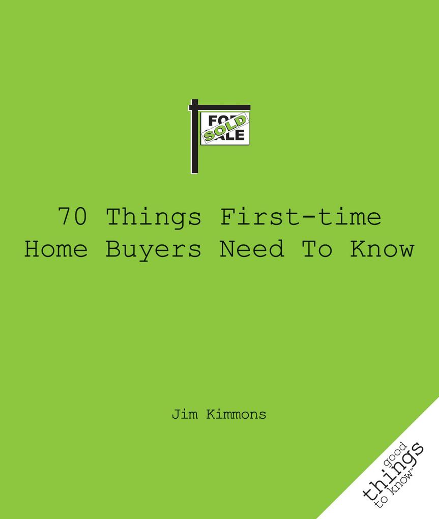 70 Things First-Time Home Buyers Need to Know a...
