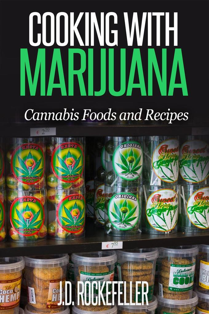 Cooking with Marijuana: Cannabis Foods and Reci...